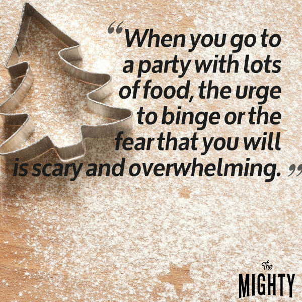when you go to a party with lots of food, the urge to binge or the fear that you will is scary and overwhelming.