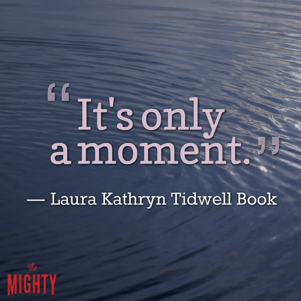 """""""It's only a moment."""""""