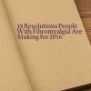 """A meme that says, """"18 Resoltuions People With Fibromyalgia Are Making for 2016"""""""