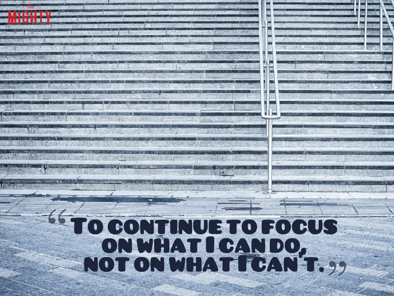 """To continue to focus on what I can do, not on what I can't."" -- Kenzie IBD"