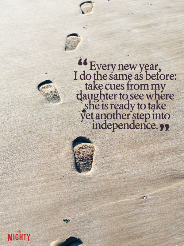 """Every new year, I do the same as before: take cues from my daughter to see where she is ready to take yet another step into independence."""