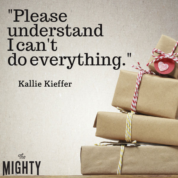 "Quote from Kallie Kieffer that says, ""Please understand I can't do everything."""