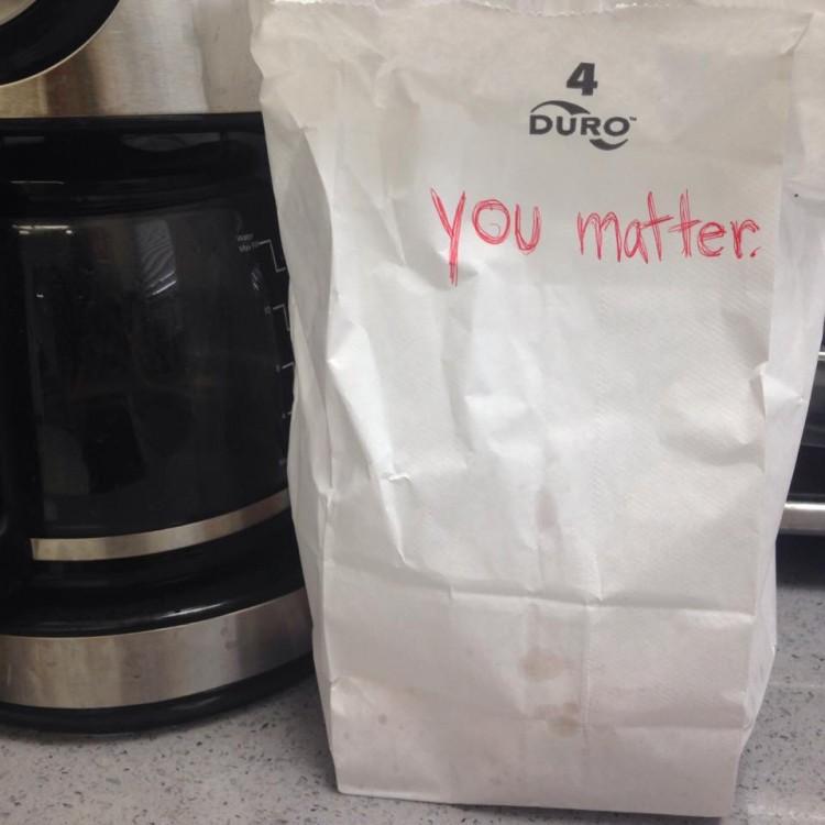 """You matter."""