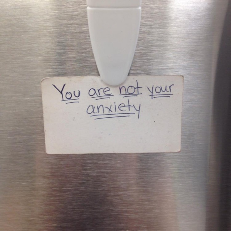 """You are not your anxiety."""