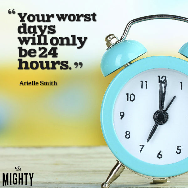 "Quote from Arielle Smith that says, ""Your worst days will only be 24 hours."""