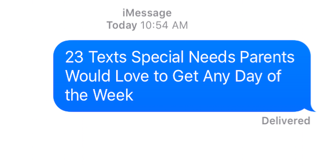 "iPhone text message screen with a text reading, ""23 Texts Special Needs Parents Would Love to Get Any Day of the Week"""