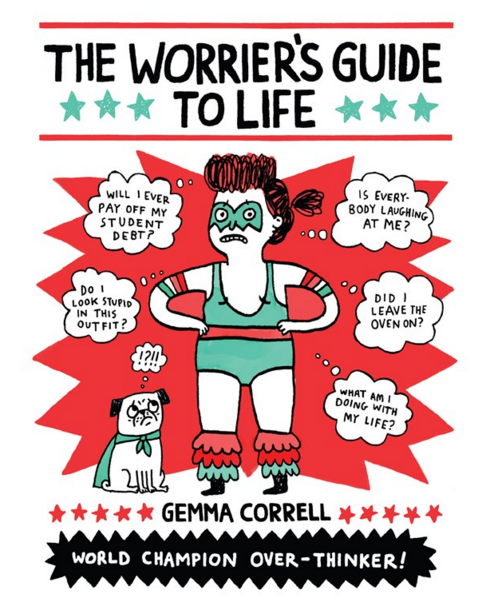 "The cover of Correll's book, called ""The Worrier's Guide to Life."""