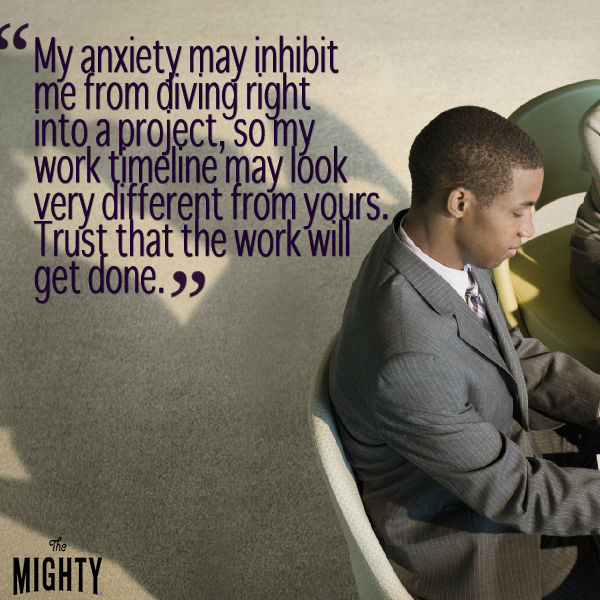 "Image: Man sits at his desk in a gray suit. Text reads: ""My anxiety may inhibit me from diving right into a project, so my work timeline may look very different from yours. Trust that the work will get done."""