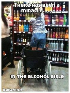 "A meme with the text ""there has been a miracle in the alcohol aisle"""