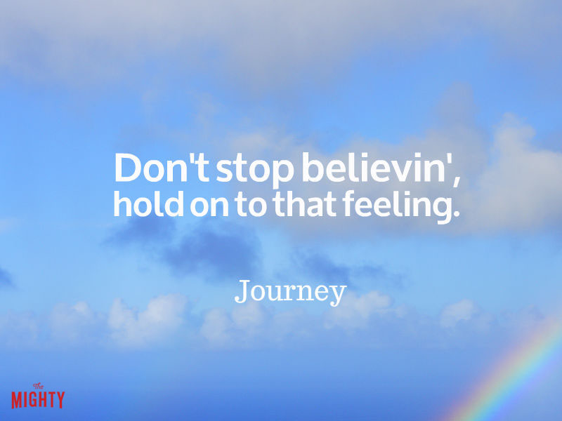 "Photo of rainbow that reads ""Don't stop believin', hold on to that feeling."""