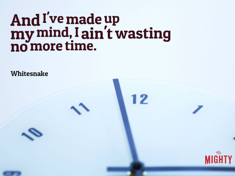 "Photo of clock that reads ""And I've made up my mind, I ain't wasting no more time."""