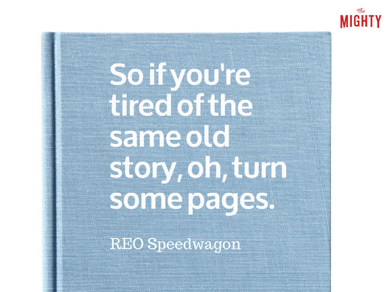 "Photo of book that reads ""So if you're tired of the same old story, oh, turn some pages."""