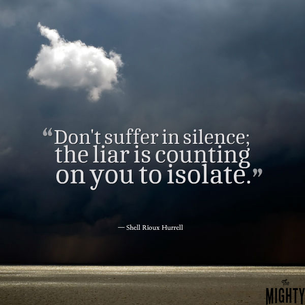 "A quote from Shell Rioux Hurrell that says, ""Don't suffer in silence; the liar is counting on you to isolate."""