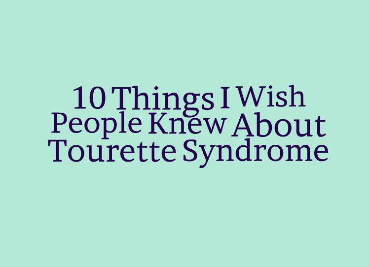 Image result for 10 Things I Wish People Knew About Tourette Syndrome