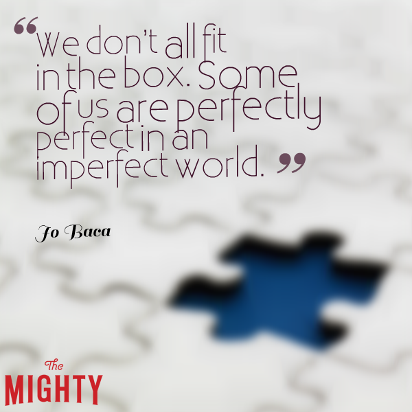 We don't all fit in the box. Some of us are perfectly perfect in an imperfect world.