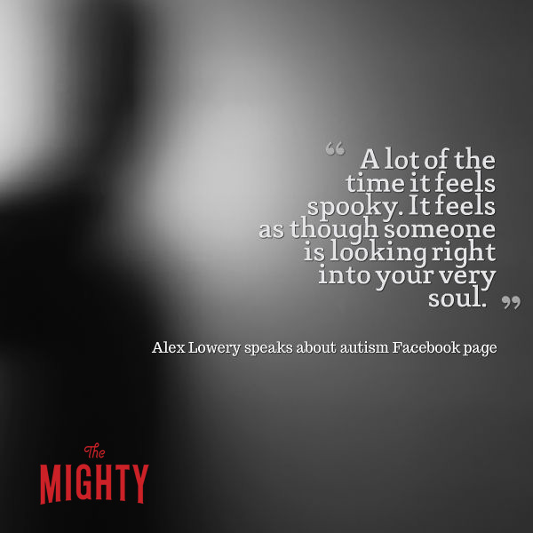 "Quote from Alex Lowery that says, ""A lot of the time it feels spooky. It feels as though someone is looking right into your very soul."""