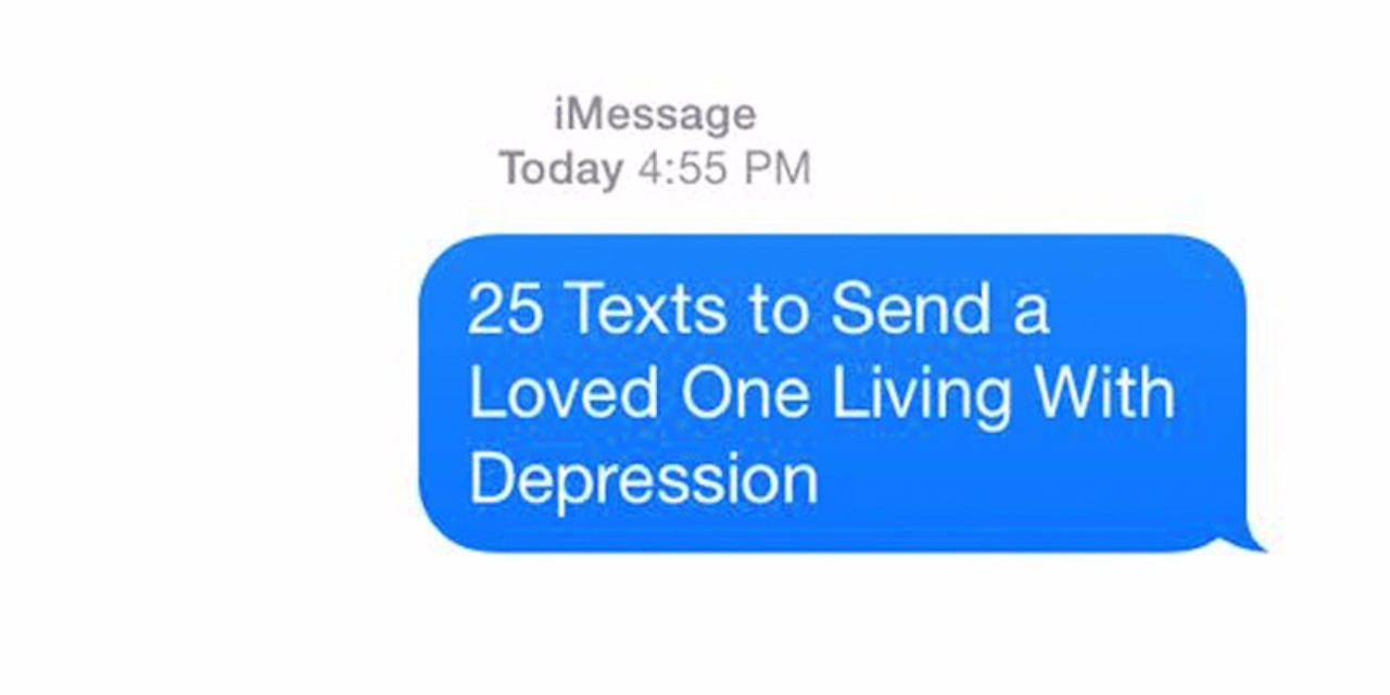 Texts to Send Someone With Depression | The Mighty