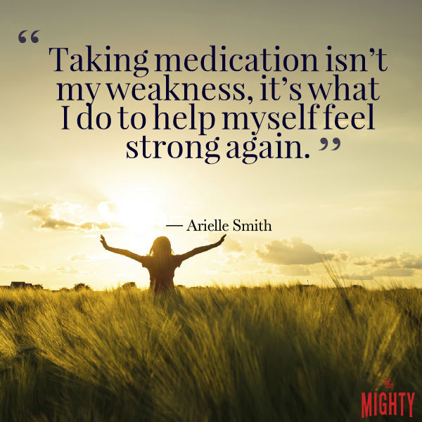 quote by Arielle Smith: Taking medications isn't my weakness, it's what I do to help myself feel strong again.