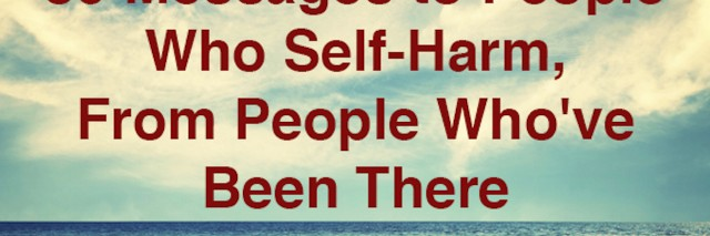 """A meme that says, """"39 Messages to People Who Self-Harm, From People Who've Been There."""""""