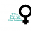 """A meme that says, """"17 Things Women on the Spectrum Wish Others Understood"""""""