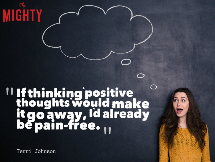 "Woman excitedly in front of chalkboard which has a quote bubble drawn with text ""If thinking positive thoughts would make it go away, I'd already be pain-free."""