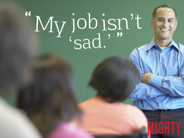 Teacher smiling at students that reads 'My job isn't 'sad.''