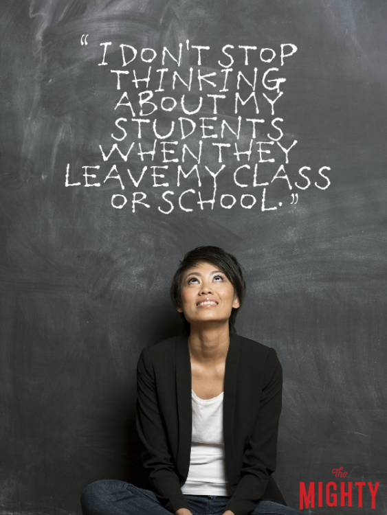Woman looking up at chalkboard which reads 'I don't stop thinking about my students when they leave my class or school.'