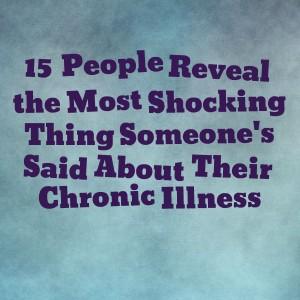 shocking things chronic illness
