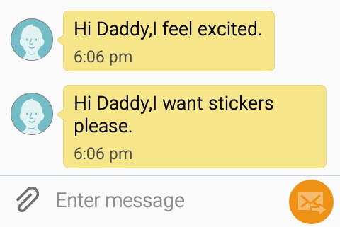 "screenshot of TippyTalk with texts that read ""Hi Daddy, I feel excited."" ""Hi Daddy, I want stickers please."""