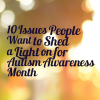 10 Issues People Want to Shed a Light on for Autism Awareness Month