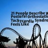 21 people with postural orthostatic tachycardia syndrome feels like
