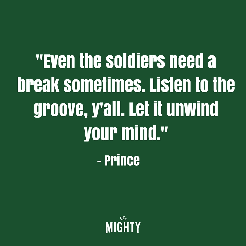 green letters that read even the soldiers need a break sometimes, listen to the groove, y'all, let it unwind your mind