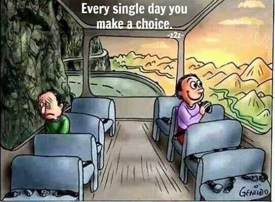 Meme stating Every single day you make a choice.