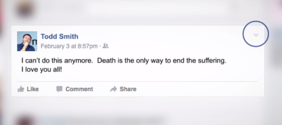 "A Facebook post that reads: I can't do this anymore. Death is the only way to end the suffering. I love you all! The ""click down"" arrow is circled."