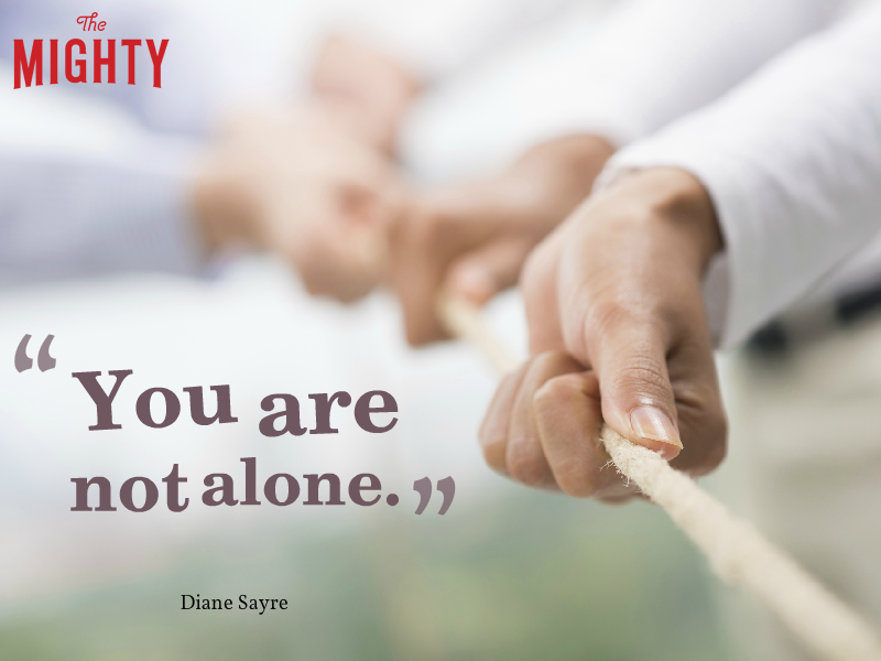 "Quote from Diane Sayre that says, ""You are not alone."""