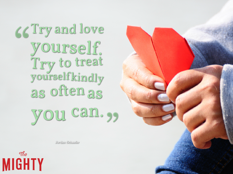 "A quote from Jordan Schaefer that says, ""Try and love yourself. Try to treat yourself kindly as often as you can."""