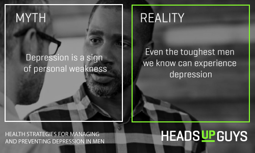 Image of a two men talking. On the left it reads: Myth: Depression is a sign of personal weakness. On the right it reads: Reality: Even the toughest men we know can experience depression.
