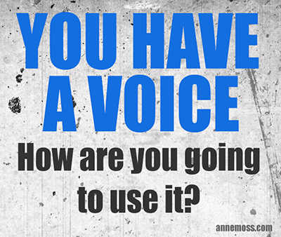 text reads; You have a voice. How are you going to use it?