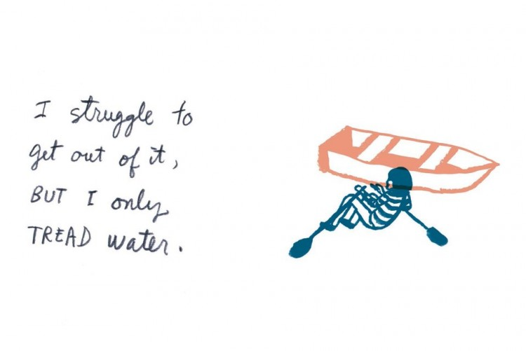 Text reads: I struggle to get out of it, but I only tread water. Images shows somebody rowing outside of a boat.
