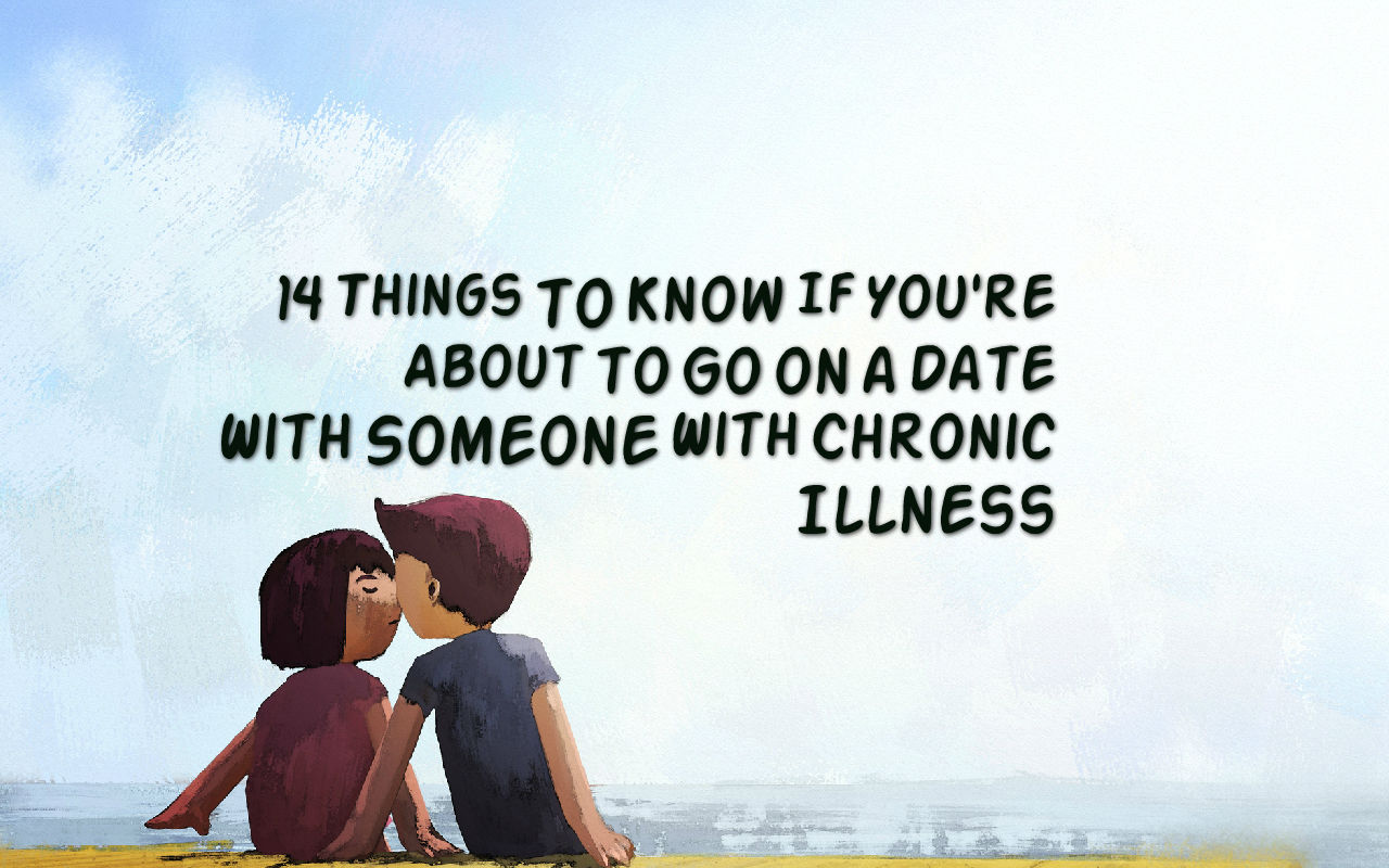 What Dating Is Like When You Have a Chronic Illness