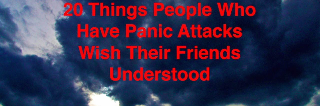 20 Things People Who Get Panic Attacks With Their Friends Understood