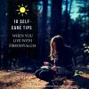 10 Self-Care Tips for Fibromyalgia