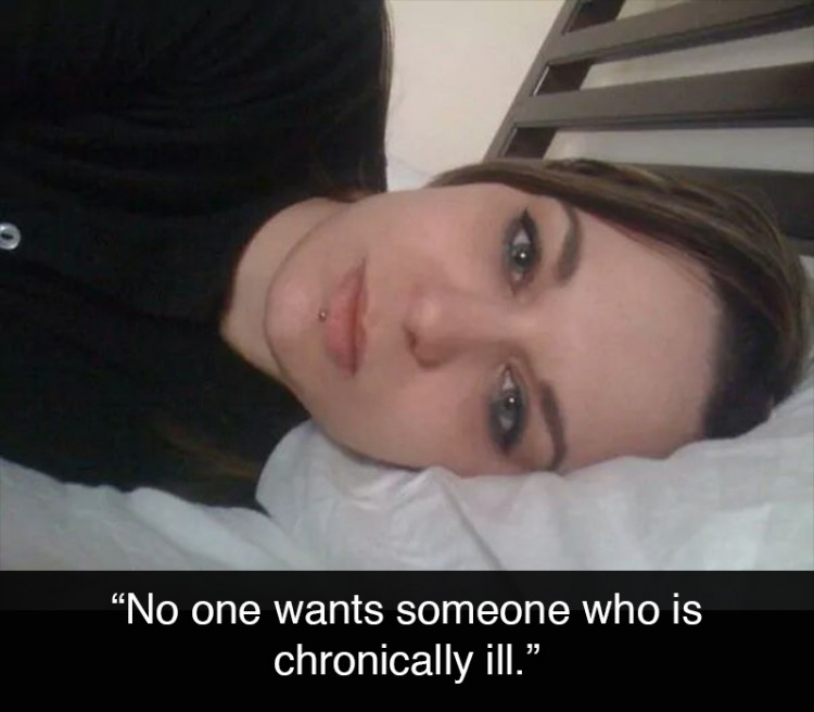 selfie of a woman laying in bed. Text reads: No one wants someone who is chronically ill.