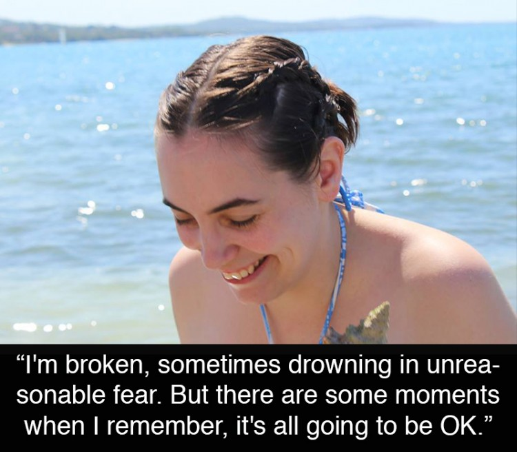 Woman at the beach: I'm broken, sometimes drowning in unreasonable fear. But there are some moments when I remember, it's all going to be OK.""