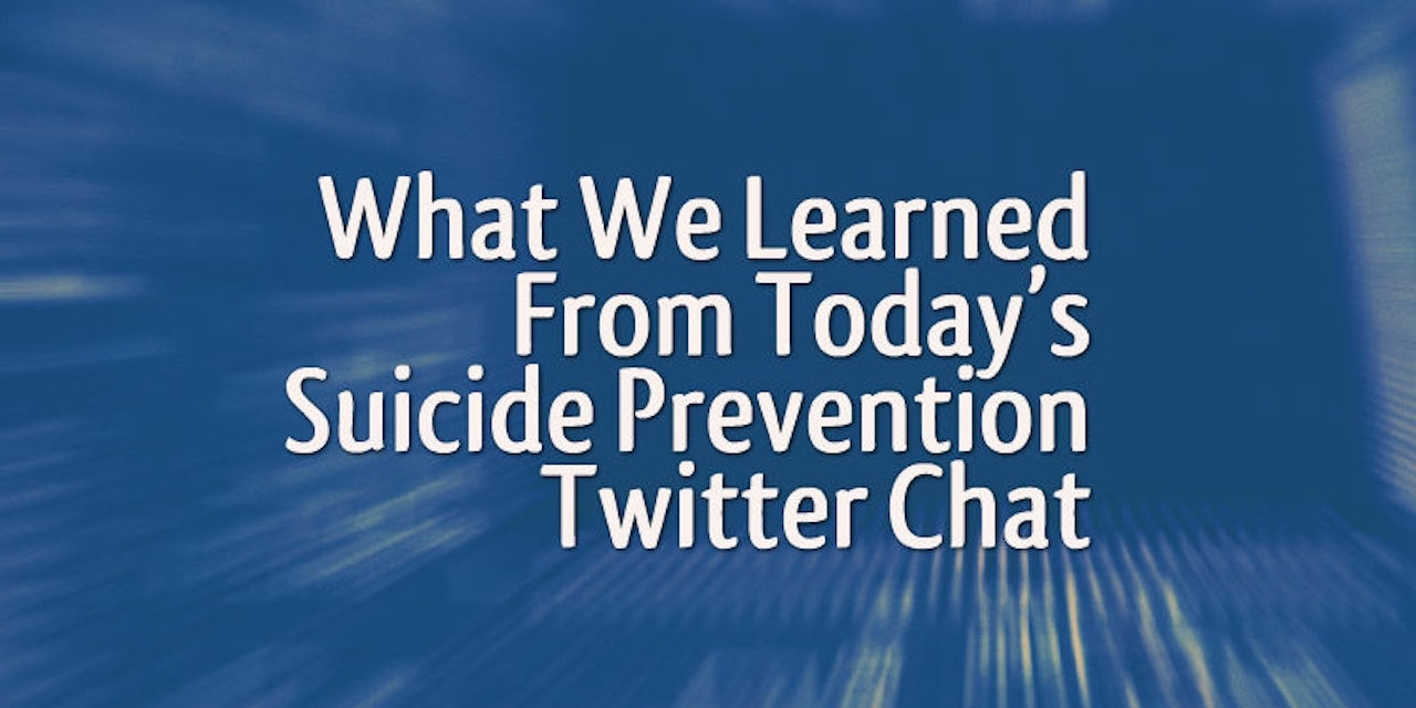 Suicide Prevention Quotes What We Learned From Today's Suicide Prevention Twitter Chat  The