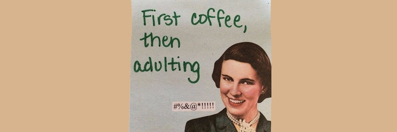 image of woman smiling next to the text 'first coffee, then adulting'