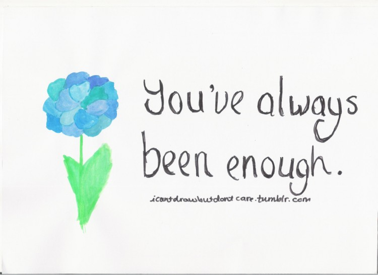 Flower. Text reads: You've always been enough.