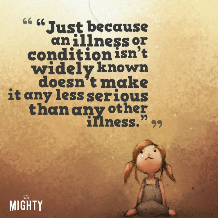 drawing of little girl looking up with quote just because an illness or condition isnt widely known doesn't make it any less serious than any other illness