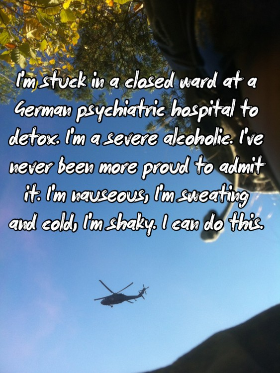 distant plane in the sky. Text reads: I'm stuck in a closed ward at a German psychiatric hospital to detox. I'm a severe alcoholic. I've never been more proud to admit it. I'm nauseous, I'm sweating and cold, I'm shaky. I can do this.