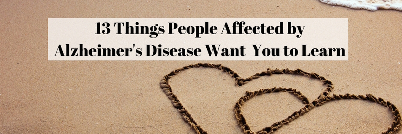 13 things people affected by alzheimers disease want you to learn text on sand with hearts drawn in sand